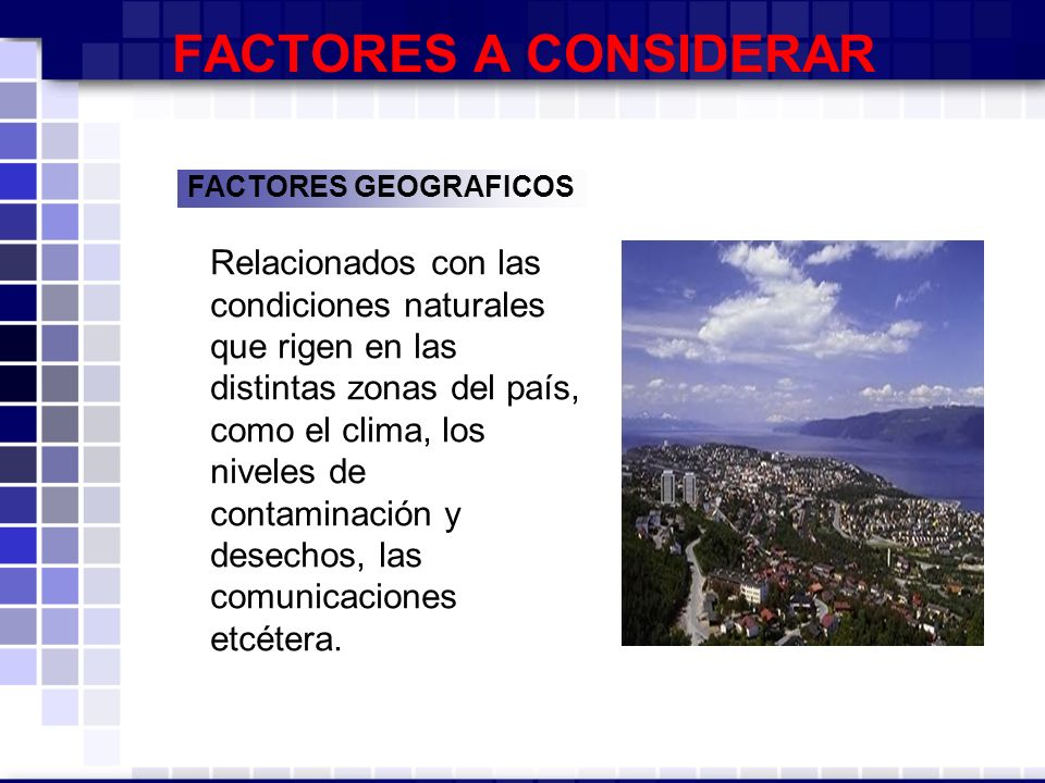 FACTORES A CONSIDERAR FACTORES GEOGRAFICOS.