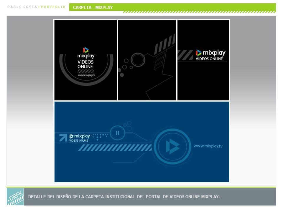 CARPETA - MIXPLAY DETALLE DEL DISEÑO DE LA CARPETA INSTITUCIONAL DEL PORTAL DE VIDEOS ONLINE MIXPLAY.