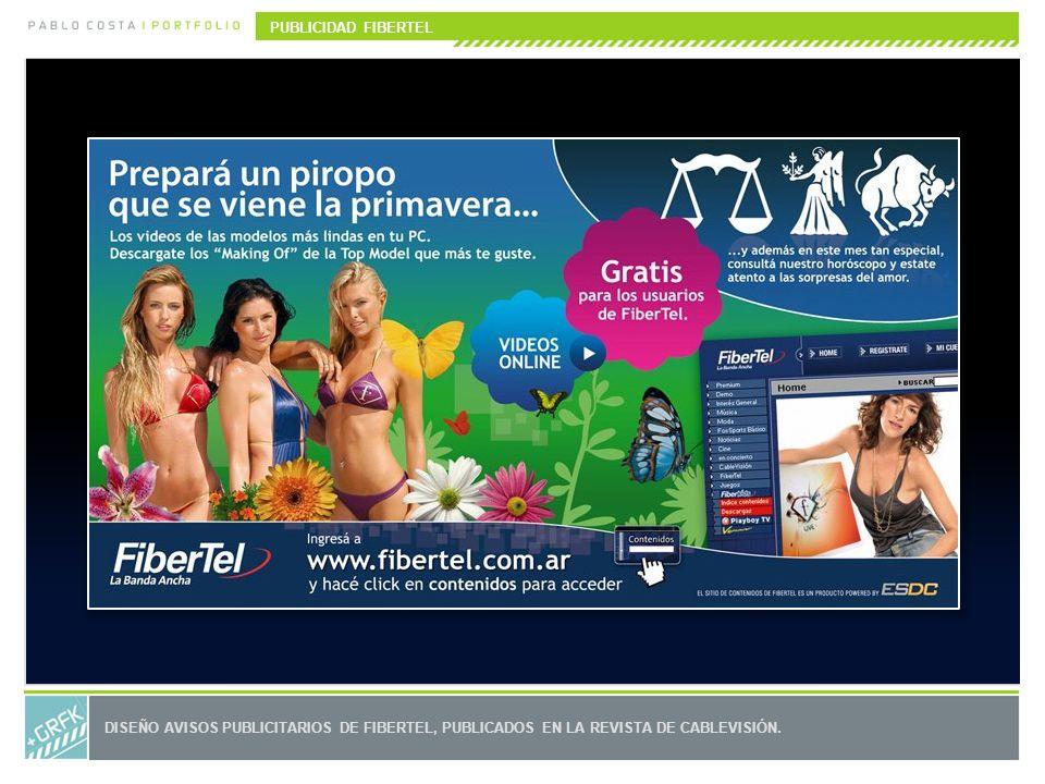 PUBLICIDAD FIBERTEL DISEÑO AVISOS PUBLICITARIOS DE FIBERTEL, PUBLICADOS EN LA REVISTA DE CABLEVISIÓN.