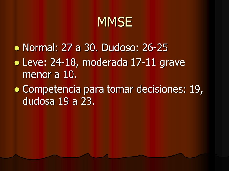 MMSE Normal: 27 a 30. Dudoso: 26-25