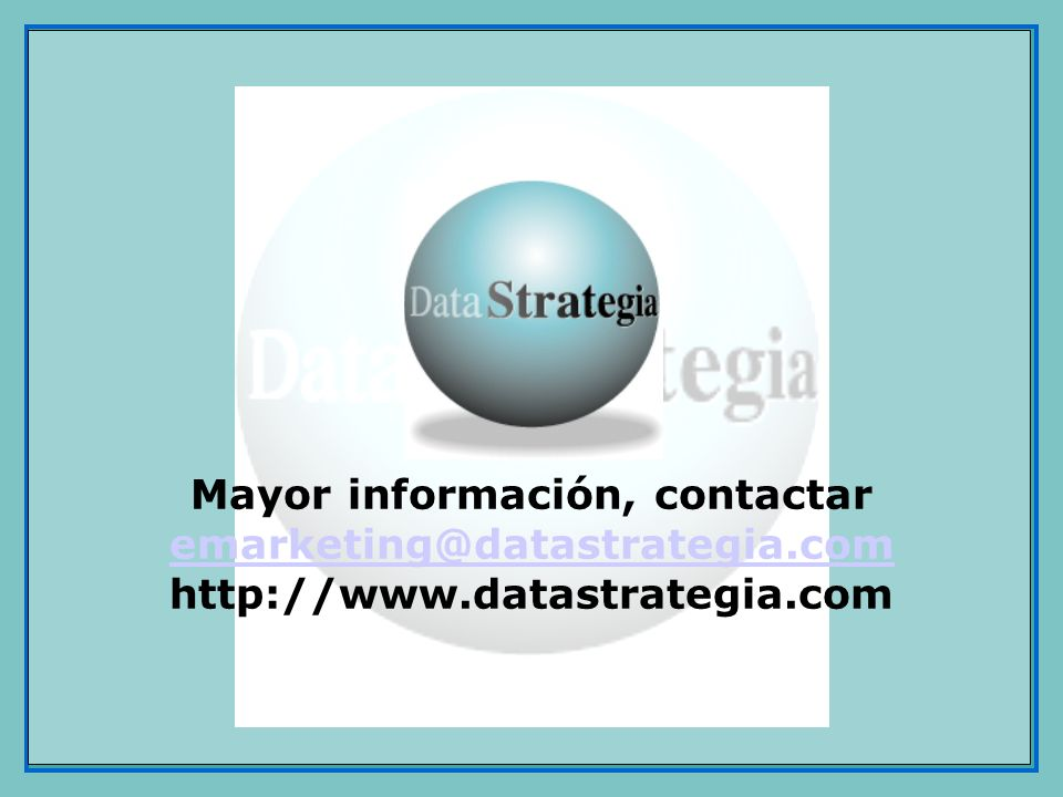 Mayor información, contactar emarketing@datastrategia. com http://www