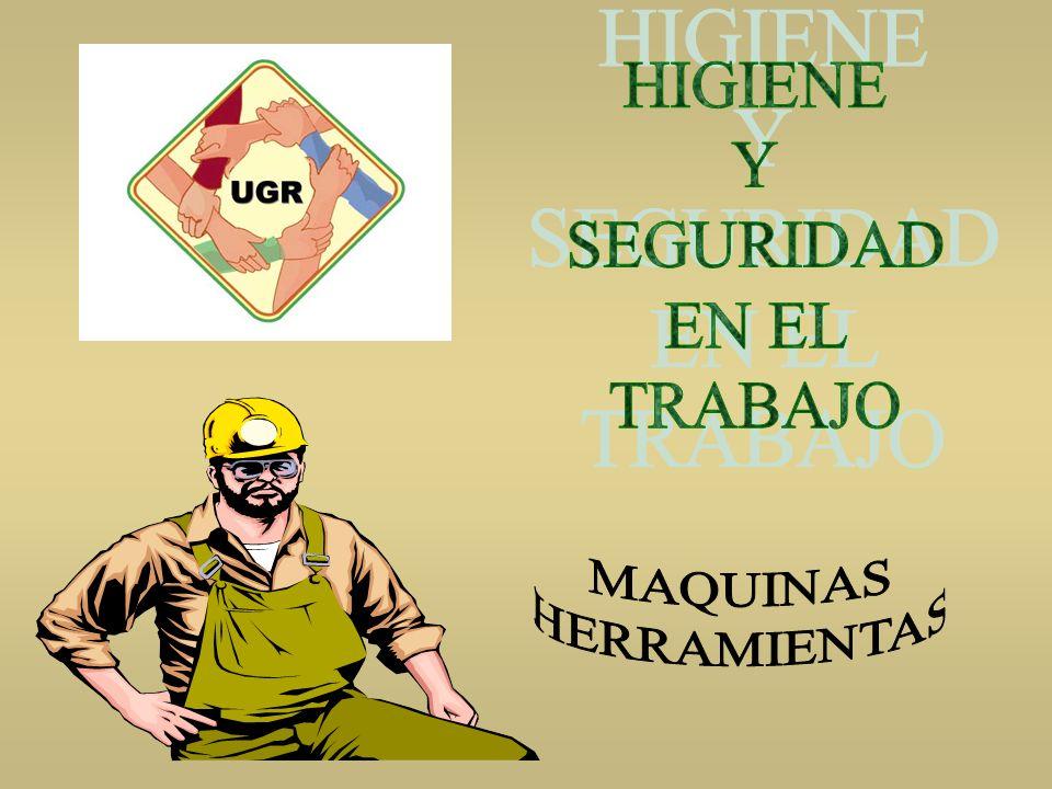 HIGIENE Y SEGURIDAD EN EL TRABAJO MAQUINAS HERRAMIENTAS