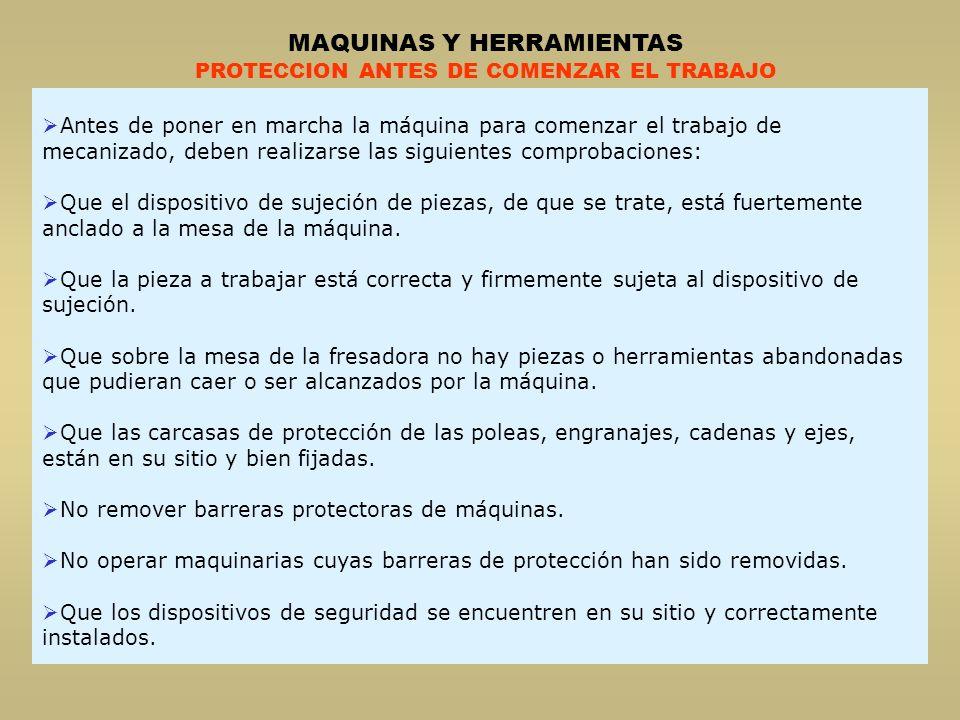 MAQUINAS Y HERRAMIENTAS PROTECCION ANTES DE COMENZAR EL TRABAJO