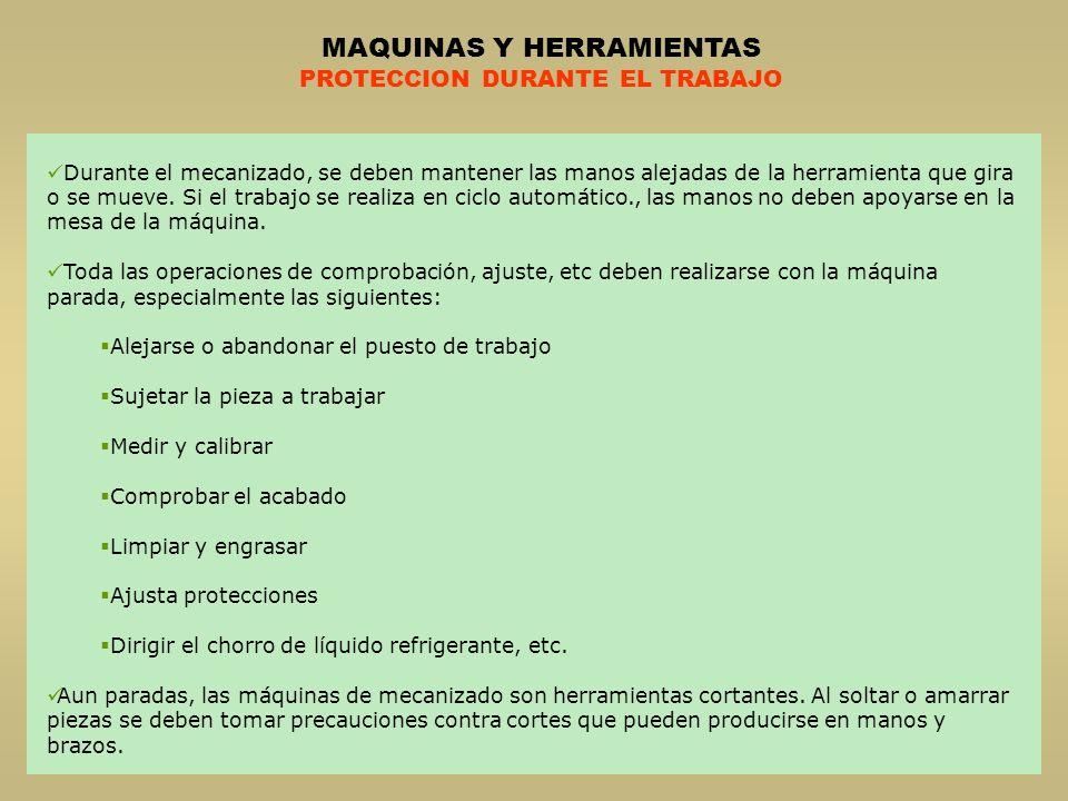 MAQUINAS Y HERRAMIENTAS PROTECCION DURANTE EL TRABAJO
