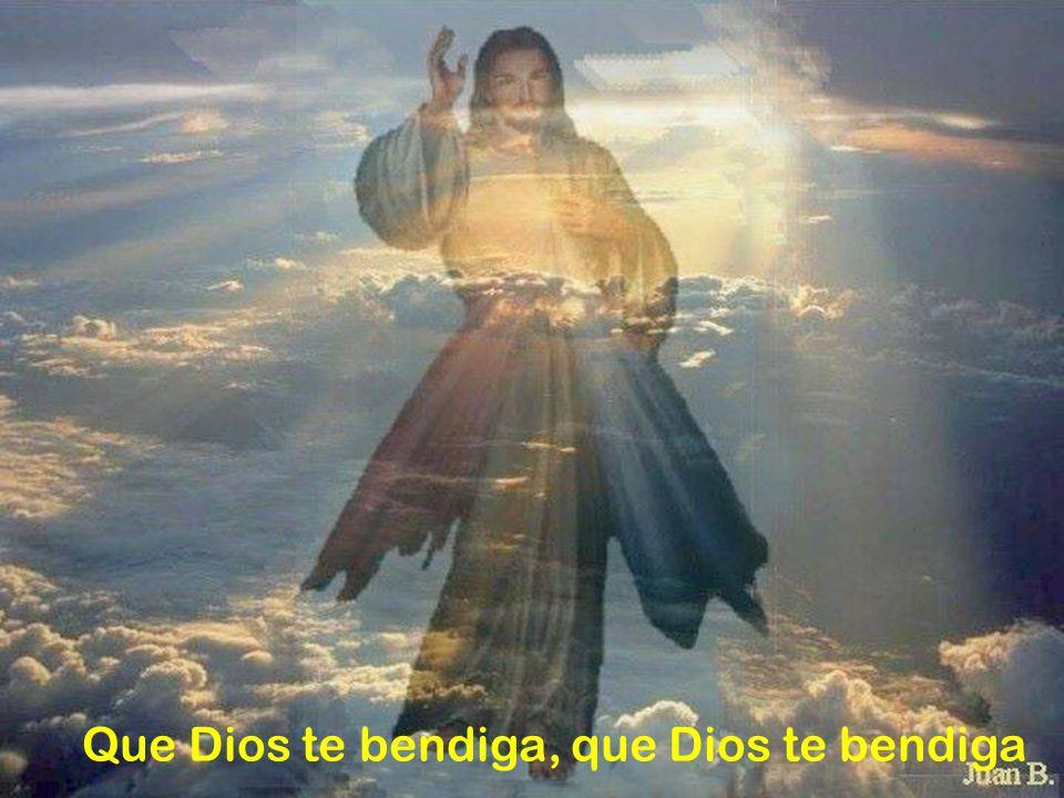 Que Dios te bendiga, que Dios te bendiga