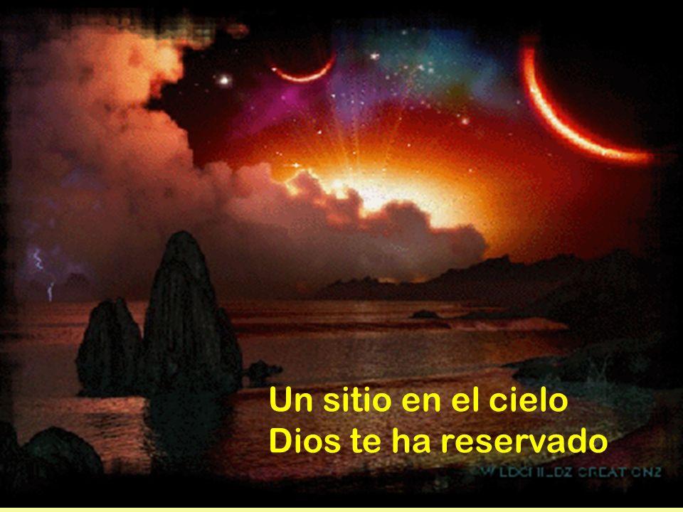 Un sitio en el cielo Dios te ha reservado