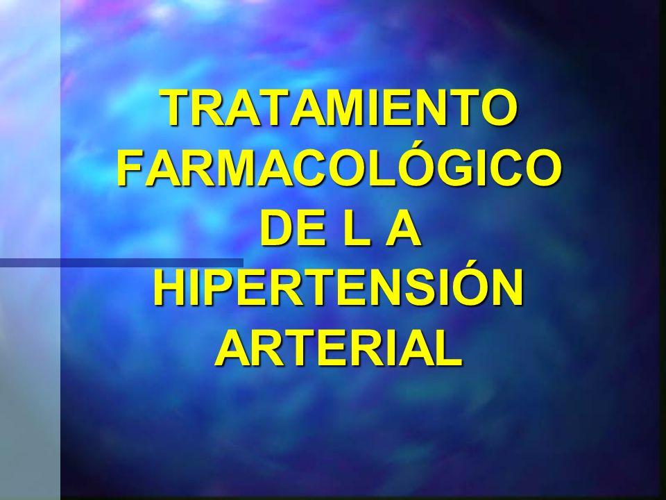 TRATAMIENTO FARMACOLÓGICO DE L A HIPERTENSIÓN ARTERIAL
