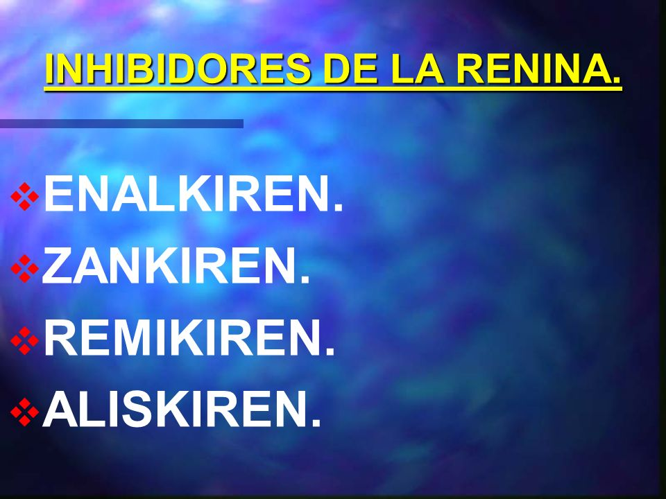 INHIBIDORES DE LA RENINA.