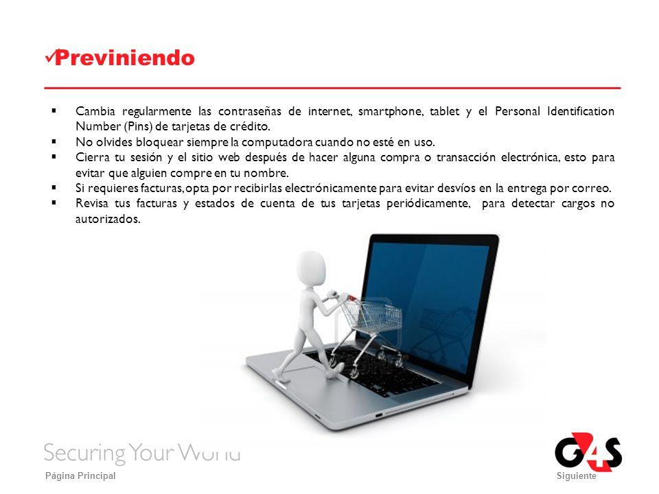 Previniendo Cambia regularmente las contraseñas de internet, smartphone, tablet y el Personal Identification Number (Pins) de tarjetas de crédito.