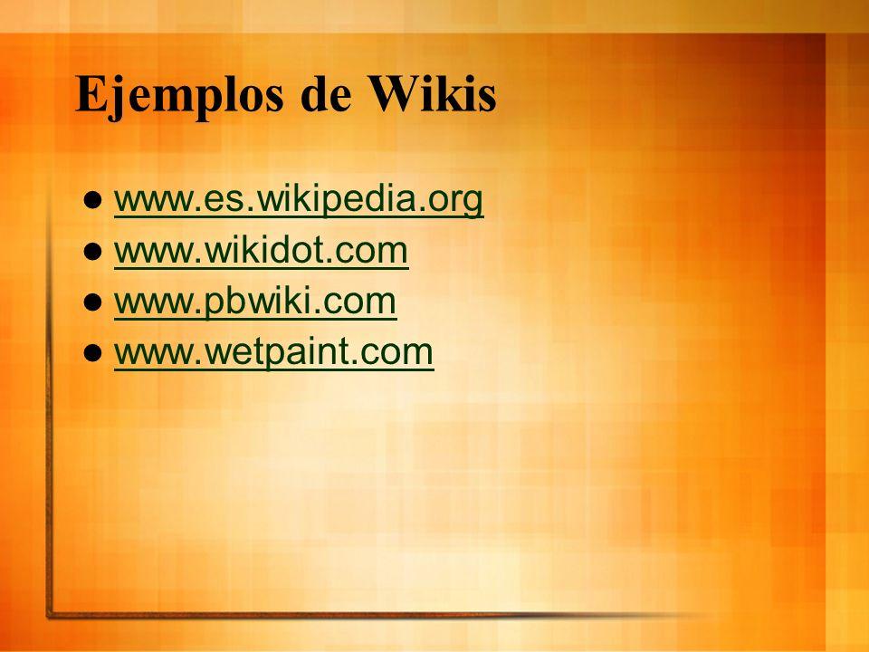Ejemplos de Wikis www.es.wikipedia.org www.wikidot.com www.pbwiki.com
