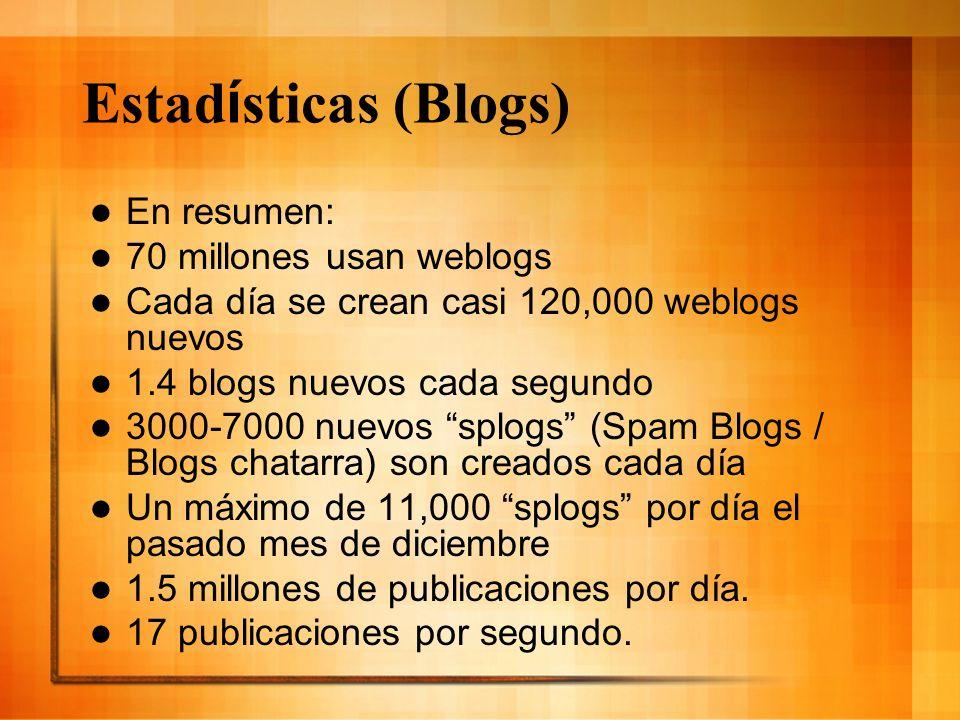 Estadísticas (Blogs) En resumen: 70 millones usan weblogs