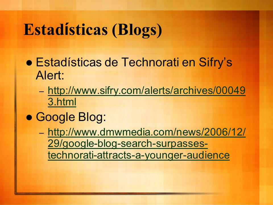 Estadísticas (Blogs) Estadísticas de Technorati en Sifry's Alert: