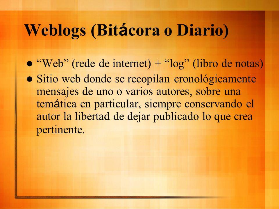 Weblogs (Bitácora o Diario)
