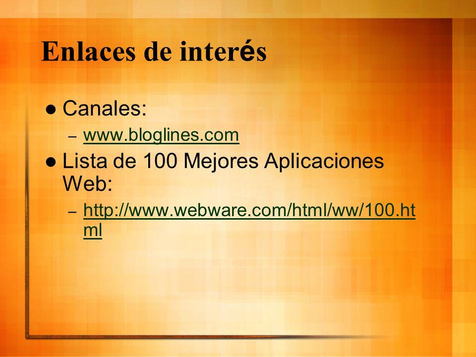 Enlaces de interés Canales: Lista de 100 Mejores Aplicaciones Web: