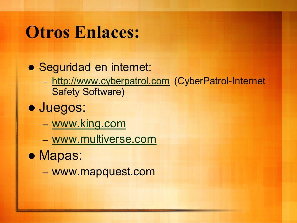 Otros Enlaces: Juegos: Mapas: Seguridad en internet: www.king.com