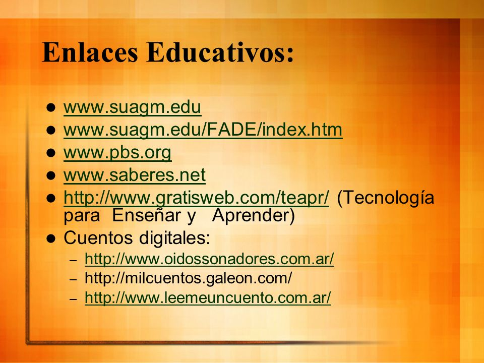 Enlaces Educativos: www.suagm.edu www.suagm.edu/FADE/index.htm