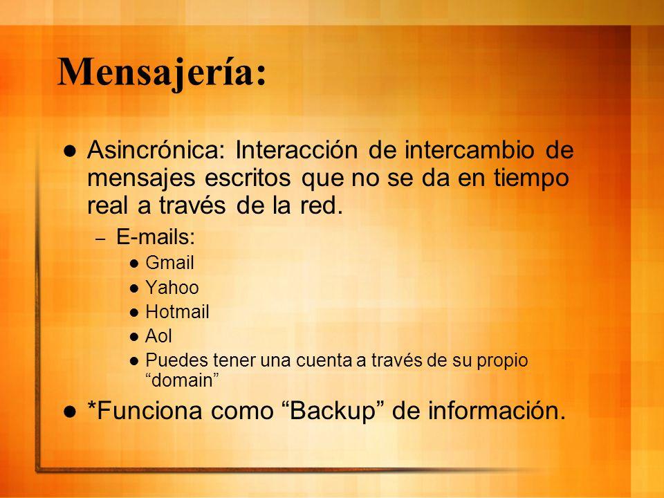 Mensajería: Asincrónica: Interacción de intercambio de mensajes escritos que no se da en tiempo real a través de la red.