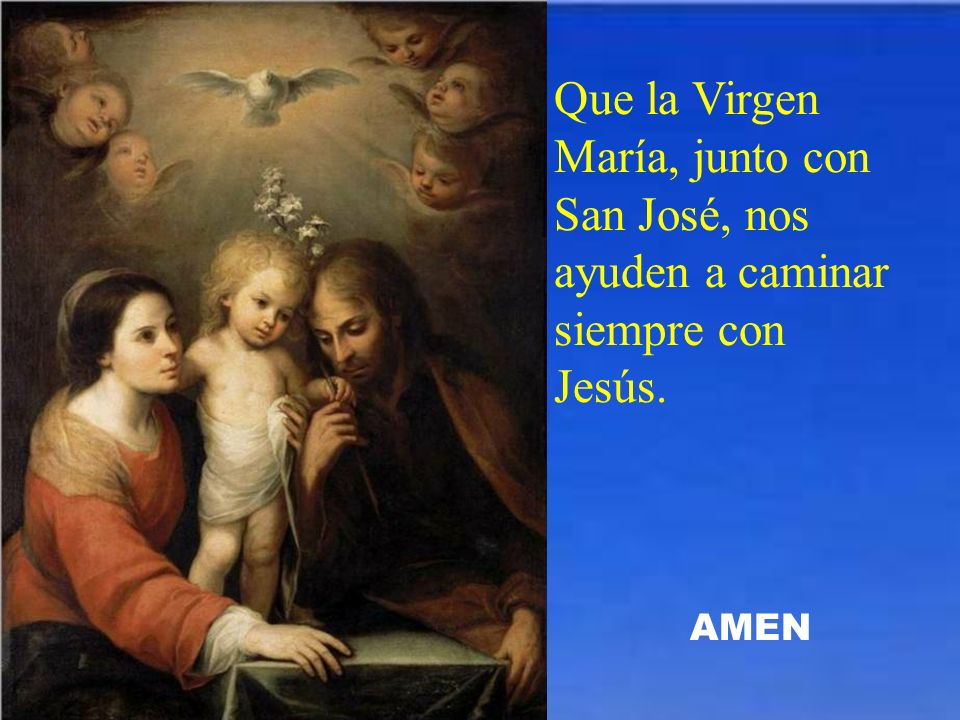 Que la Virgen María, junto con San José, nos ayuden a caminar siempre con Jesús.