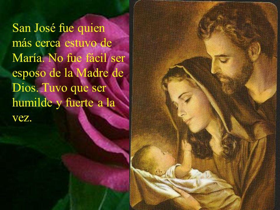 San José fue quien más cerca estuvo de María