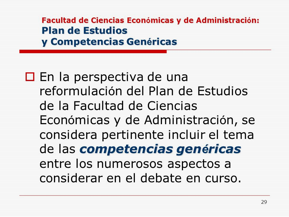 Facultad de Ciencias Económicas y de Administración: Plan de Estudios y Competencias Genéricas