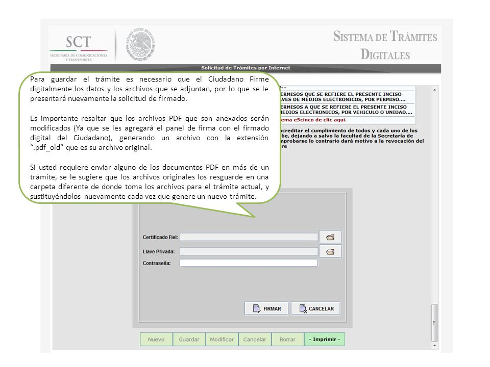Para guardar el trámite es necesario que el Ciudadano Firme digitalmente los datos y los archivos que se adjuntan, por lo que se le presentará nuevamente la solicitud de firmado.