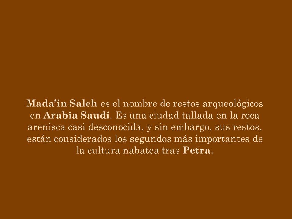 Mada'in Saleh es el nombre de restos arqueológicos en Arabia Saudí