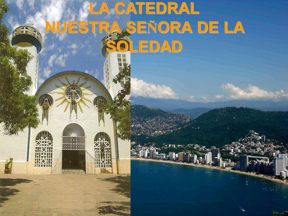 LA CATEDRAL NUESTRA SEÑORA DE LA SOLEDAD