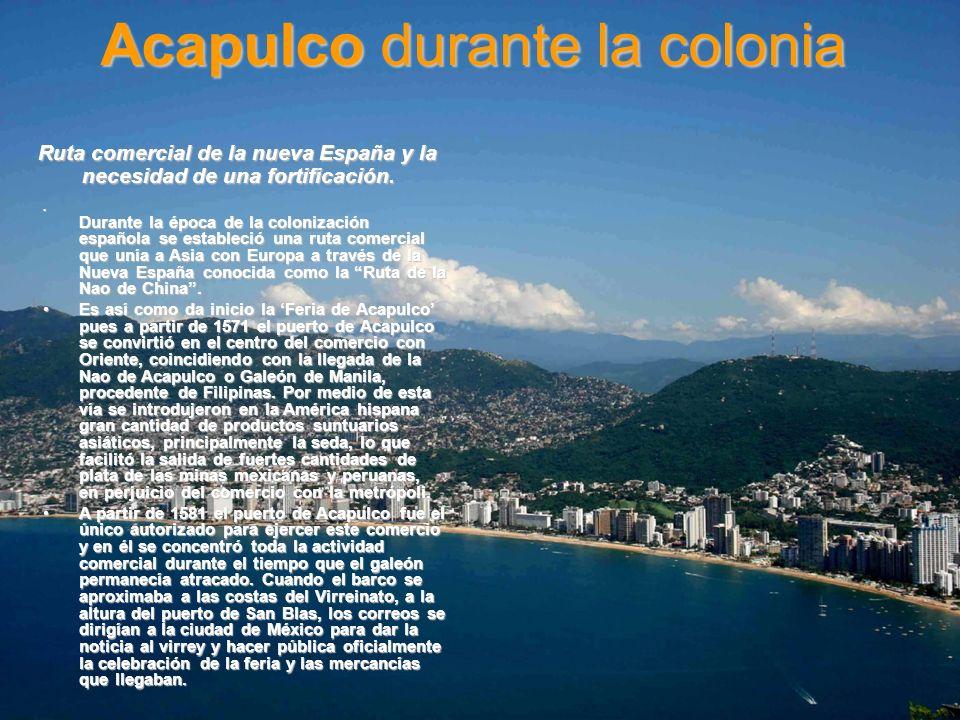 Ruta comercial de la nueva España y la necesidad de una fortificación.