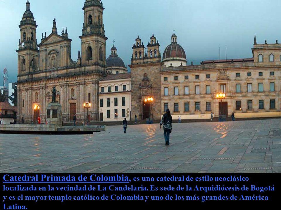 Catedral Primada de Colombia, es una catedral de estilo neoclásico localizada en la vecindad de La Candelaria.