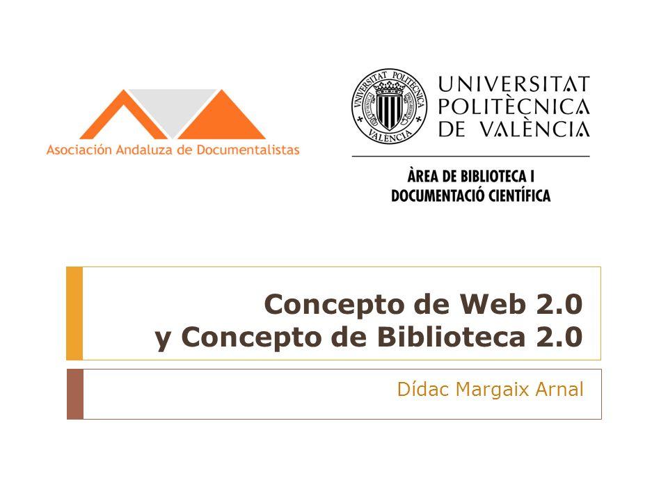 Concepto de Web 2.0 y Concepto de Biblioteca 2.0