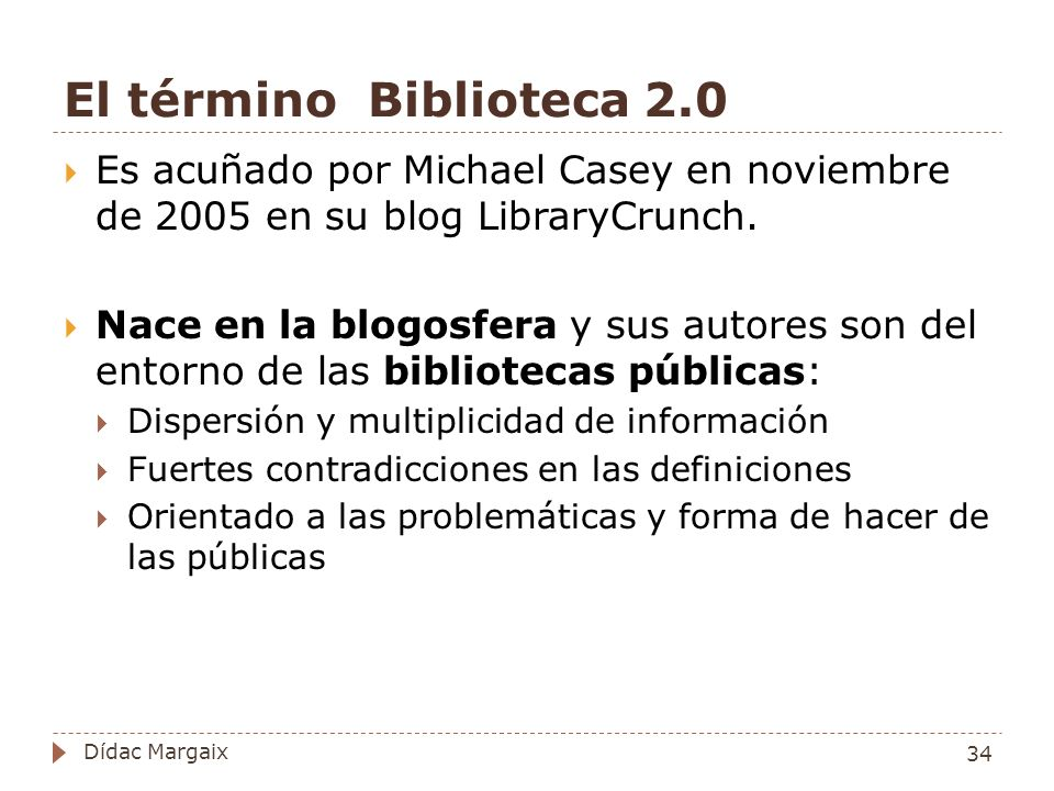 El término Biblioteca 2.0 Es acuñado por Michael Casey en noviembre de 2005 en su blog LibraryCrunch.