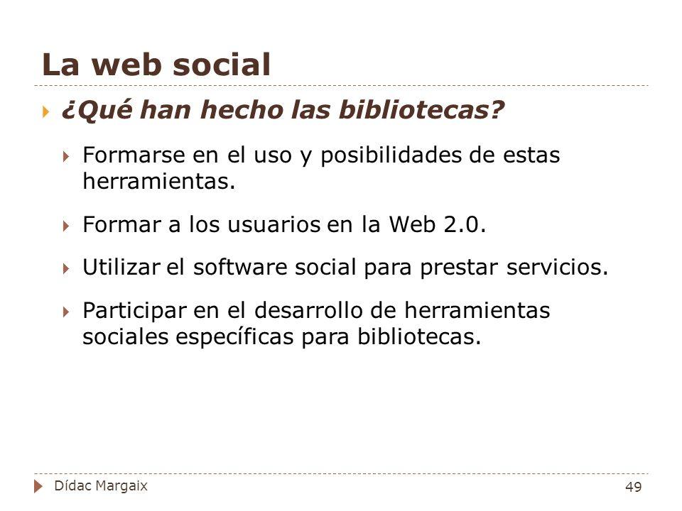 La web social ¿Qué han hecho las bibliotecas