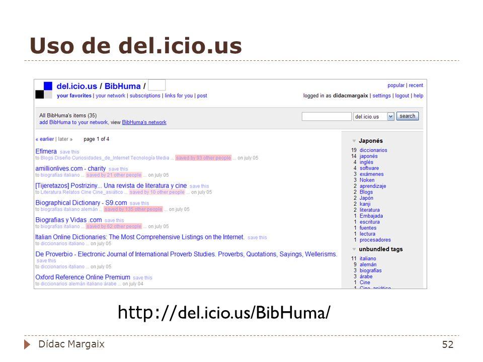Uso de del.icio.us http://del.icio.us/BibHuma/ Dídac Margaix