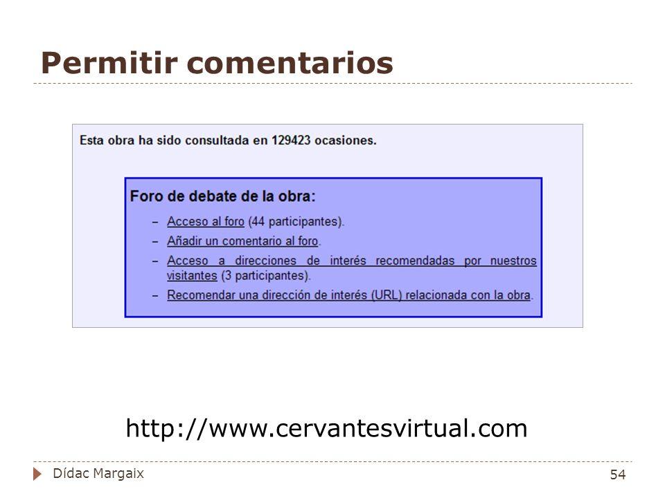 Permitir comentarios http://www.cervantesvirtual.com Dídac Margaix