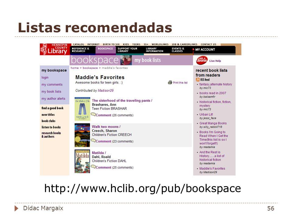 Listas recomendadas http://www.hclib.org/pub/bookspace Dídac Margaix