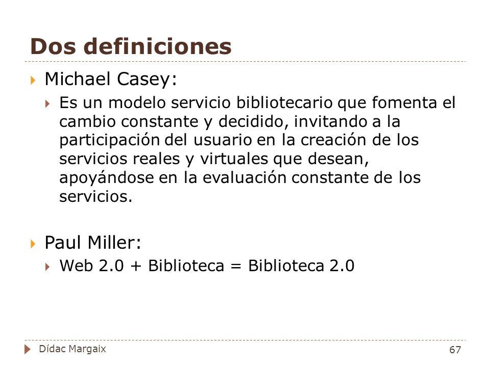 Dos definiciones Michael Casey: Paul Miller: