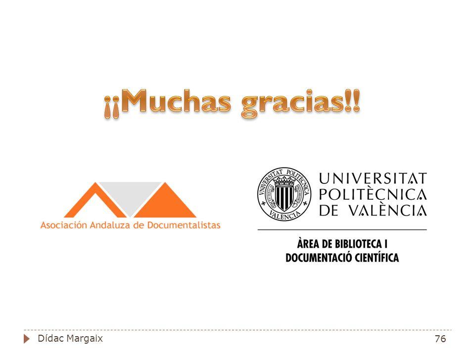 ¡¡Muchas gracias!! Dídac Margaix