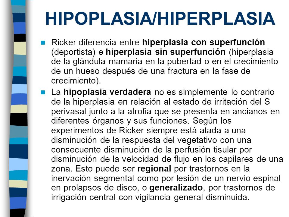 HIPOPLASIA/HIPERPLASIA