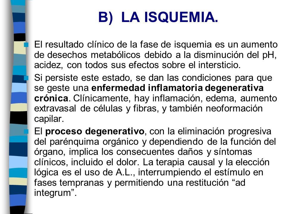 B) LA ISQUEMIA.