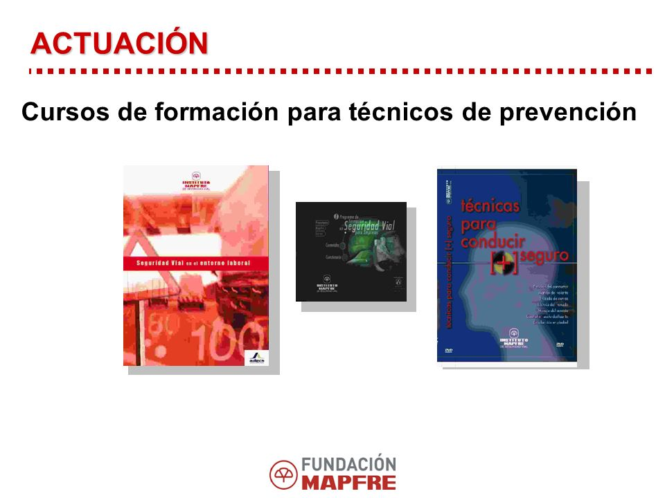 ACTUACIÓN Cursos de formación para técnicos de prevención