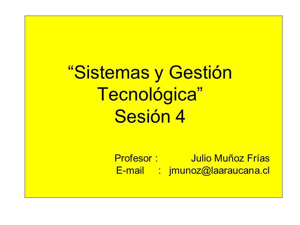 Sistemas y Gestión Tecnológica Sesión 4