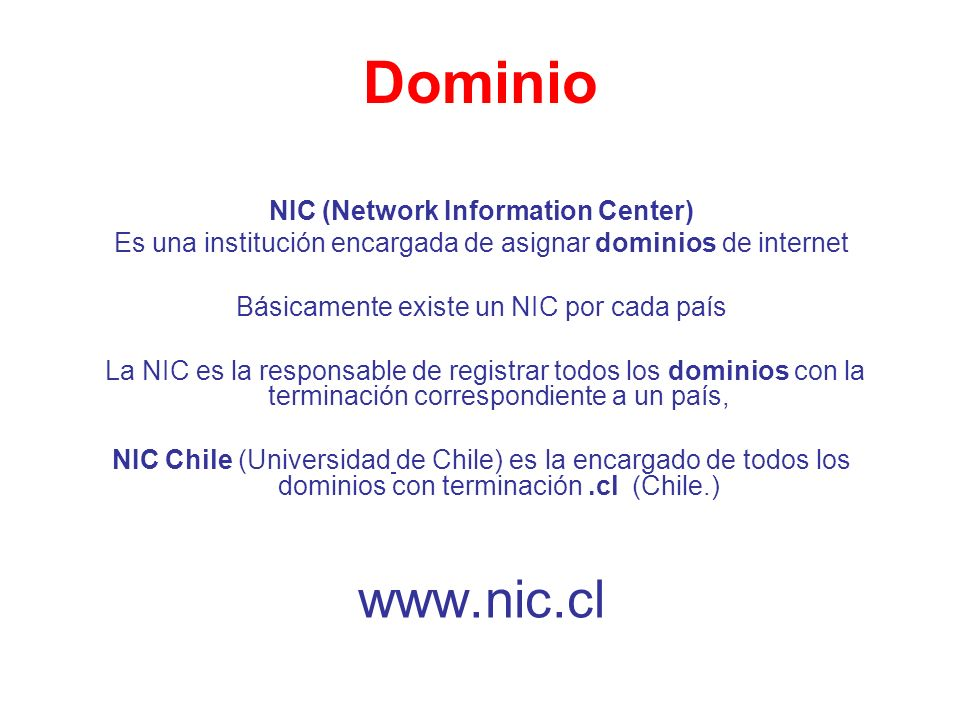 Dominio www.nic.cl NIC (Network Information Center)