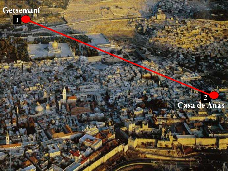 Getsemaní 1 2 Casa de Anás