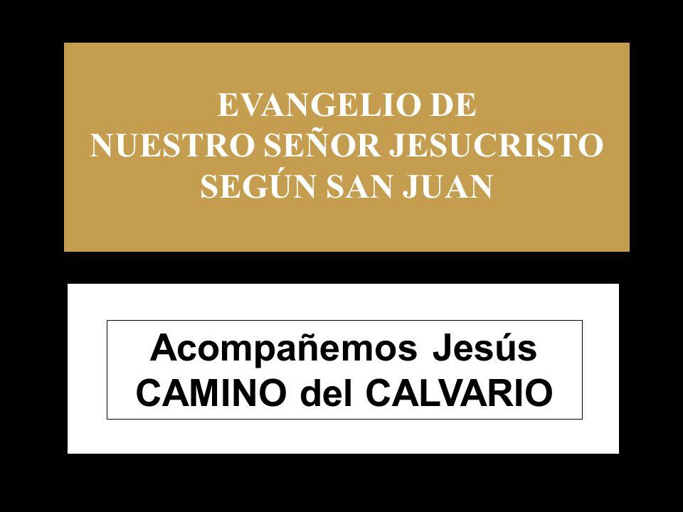 Acompañemos Jesús CAMINO del CALVARIO