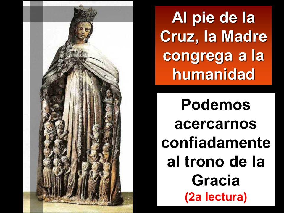 Al pie de la Cruz, la Madre congrega a la humanidad