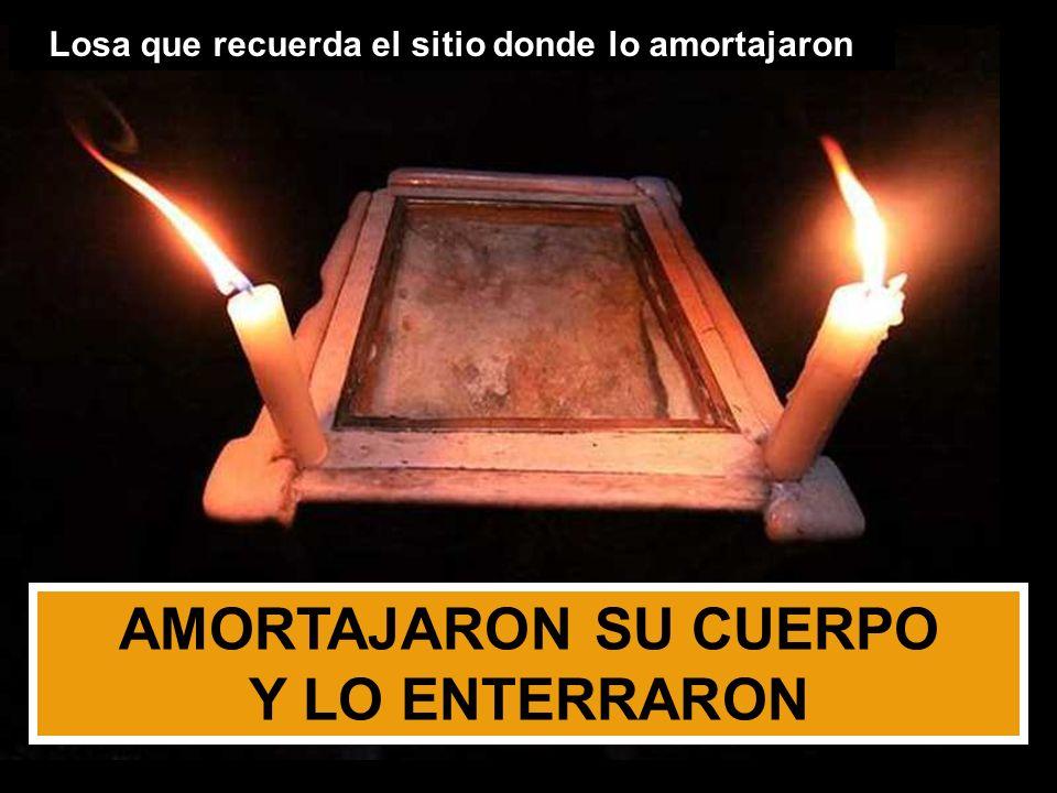 AMORTAJARON SU CUERPO Y LO ENTERRARON