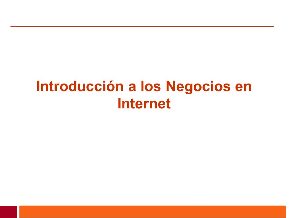 Introducción a los Negocios en Internet