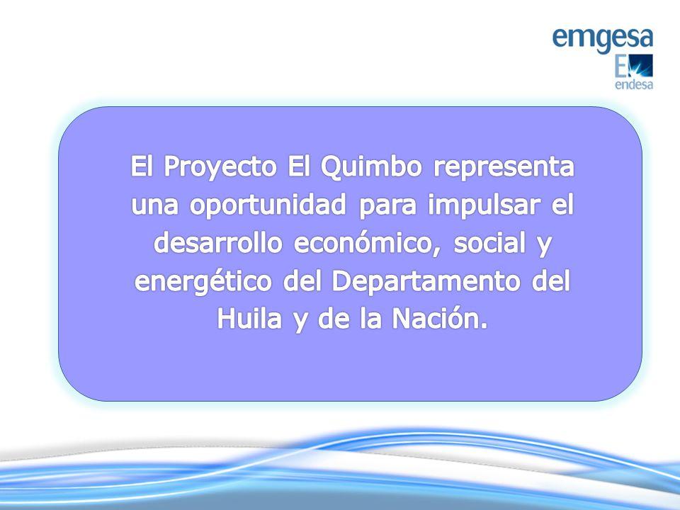 El Proyecto El Quimbo representa una oportunidad para impulsar el desarrollo económico, social y energético del Departamento del Huila y de la Nación.