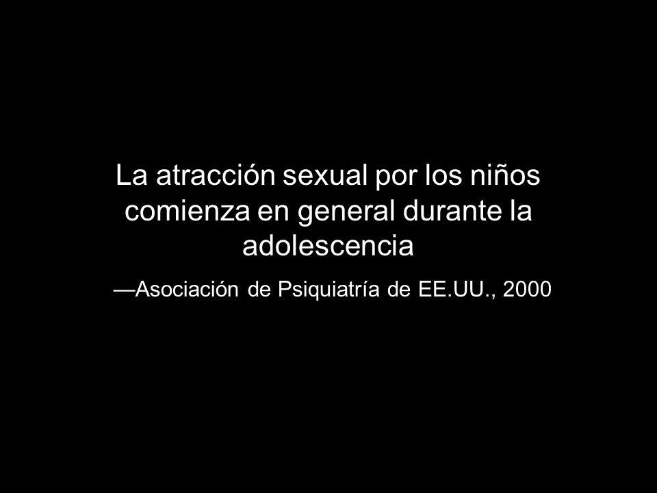 La atracción sexual por los niños comienza en general durante la adolescencia