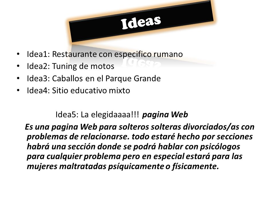 Ideas Idea1: Restaurante con especifico rumano Idea2: Tuning de motos